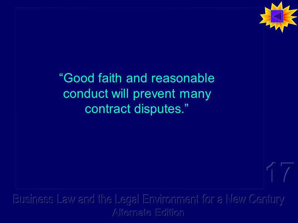 Good faith and reasonable conduct will prevent many contract disputes. Good faith and reasonable conduct will prevent many contract disputes.
