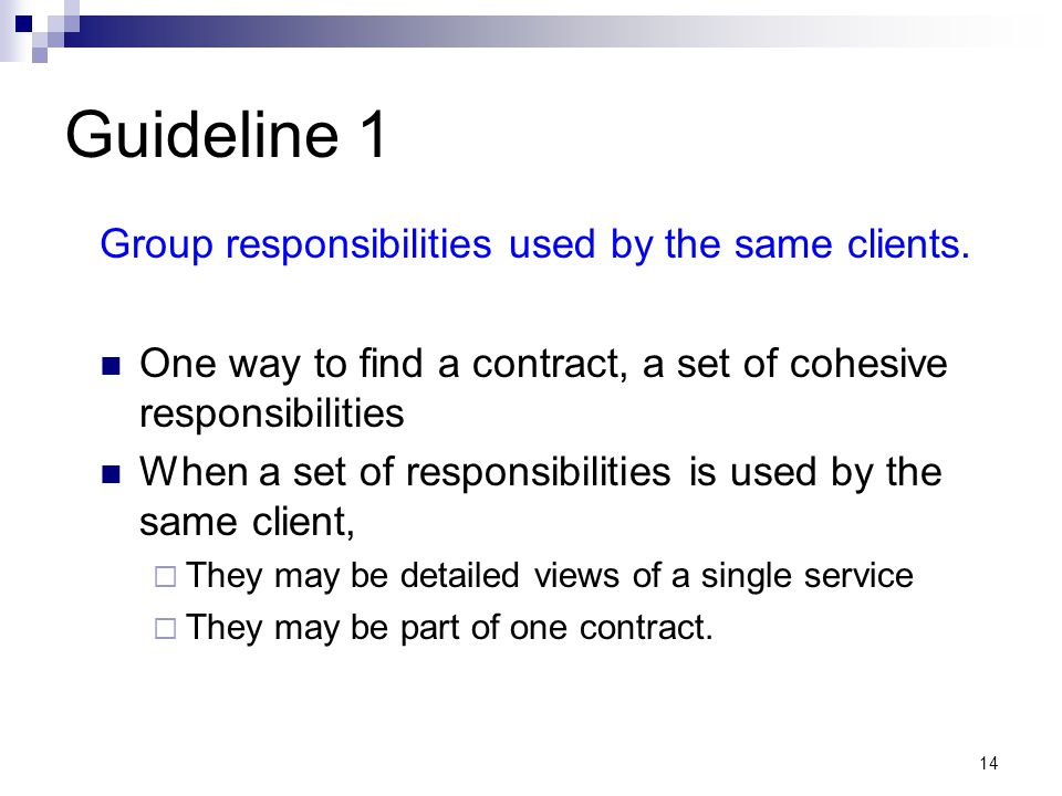 14 Guideline 1 Group responsibilities used by the same clients.