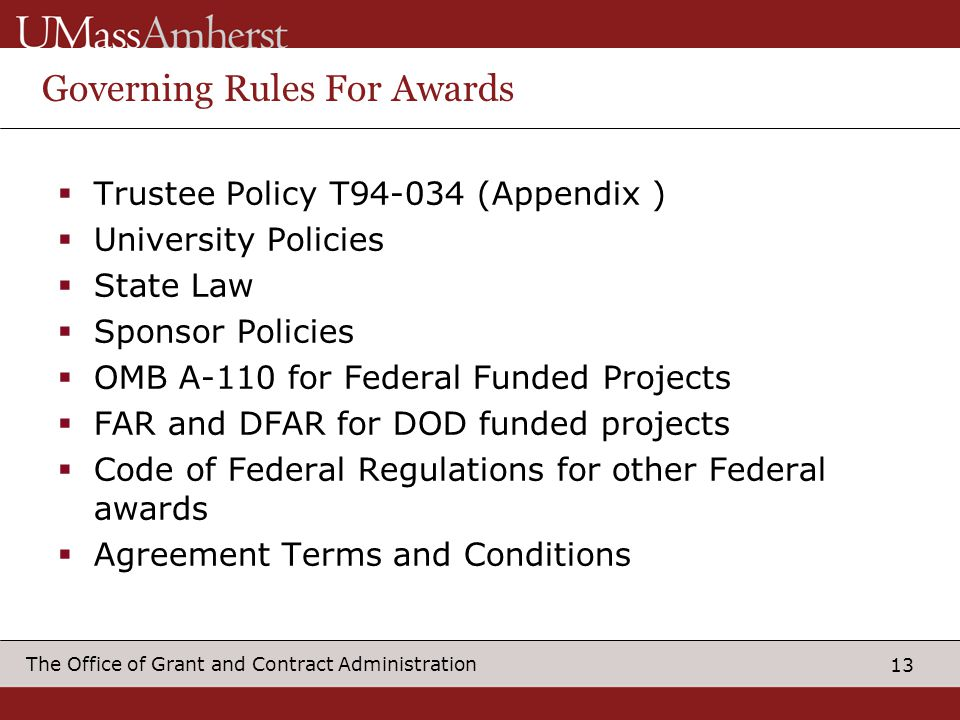 13 The Office of Grant and Contract Administration Governing Rules For Awards Trustee Policy T94-034 (Appendix ) University Policies State Law Sponsor
