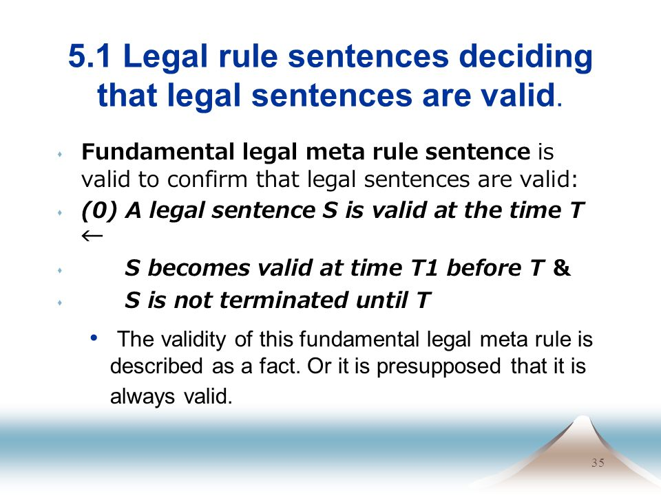 35 5.1 Legal rule sentences deciding that legal sentences are valid.