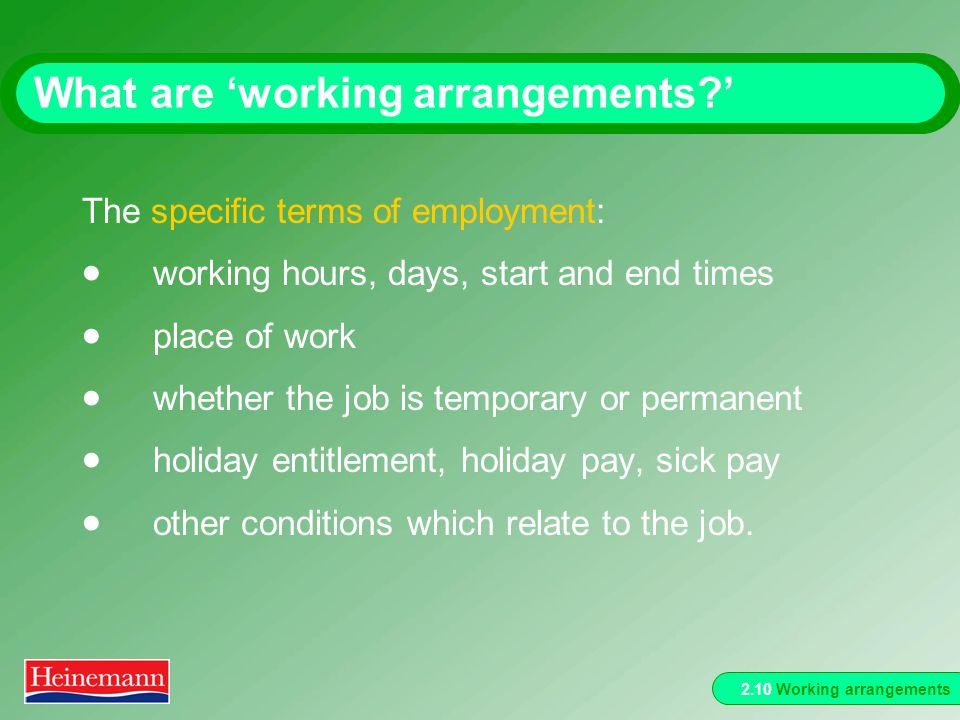 2.10 Working arrangements What are working arrangements.