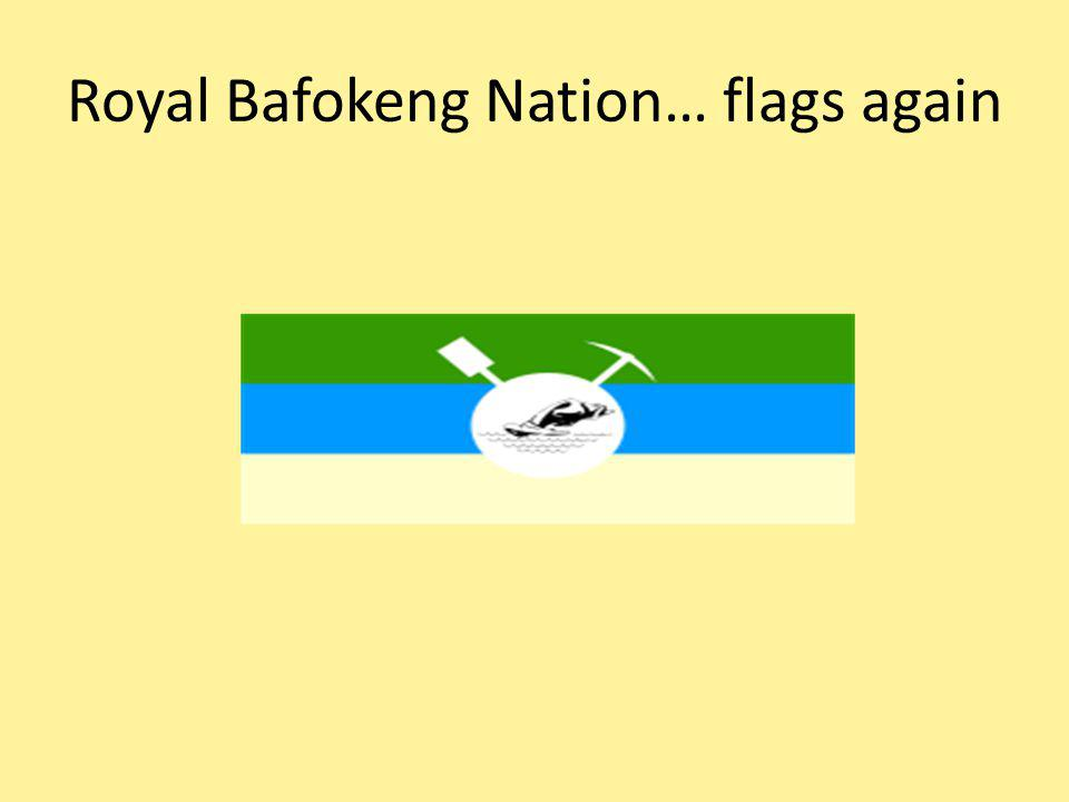 Royal Bafokeng Nation… flags again