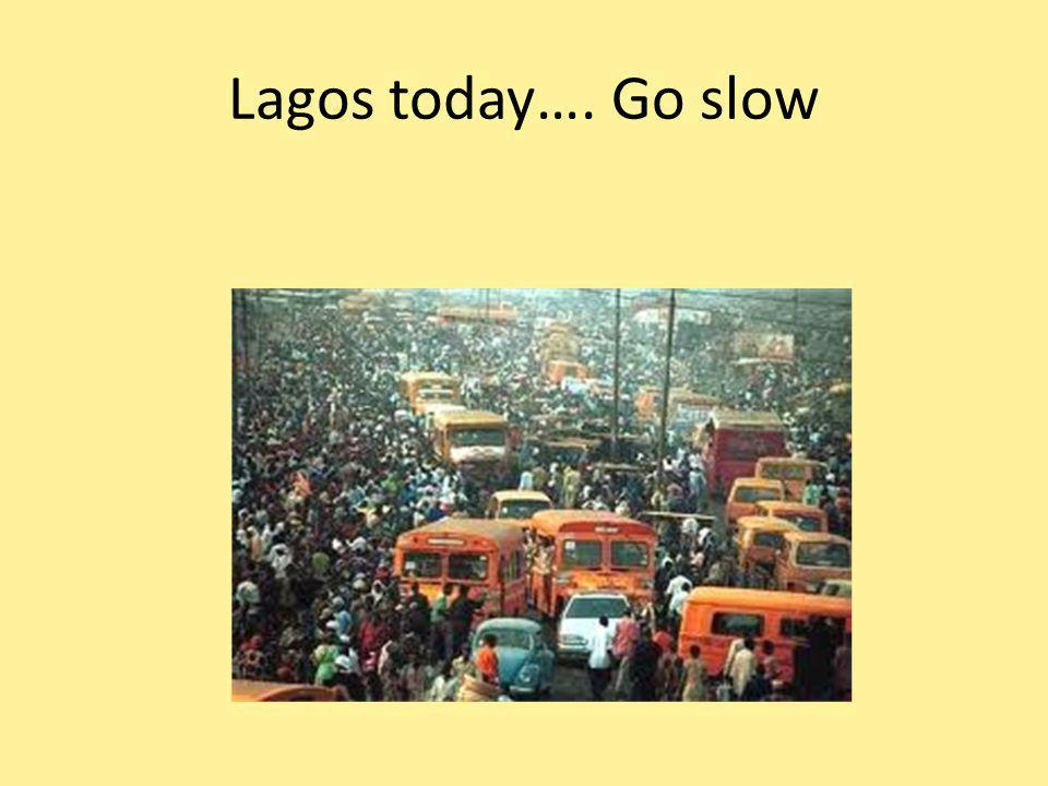 Lagos today…. Go slow