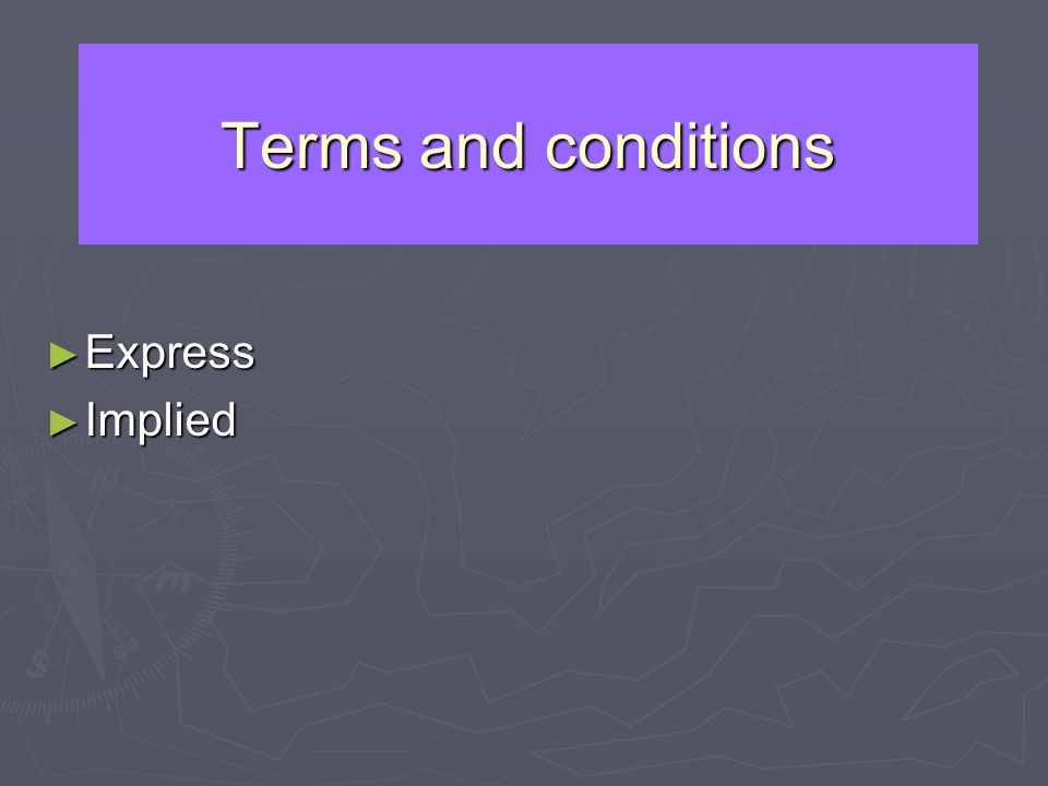Terms and conditions Express Express Implied Implied