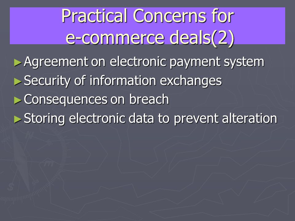 Practical Concerns for e-commerce deals(2) Agreement on electronic payment system Agreement on electronic payment system Security of information excha