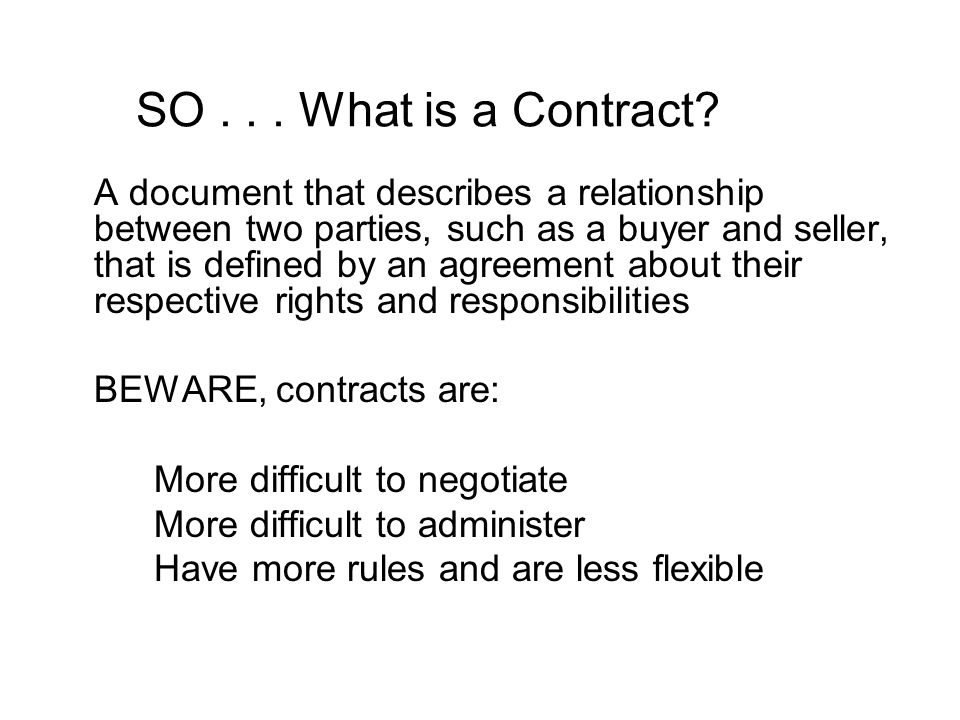 TYPES OF CONTRACTS The Contract Masquerade Memorandum of Understanding Teaming Agreement Agreements with funds: e.g.