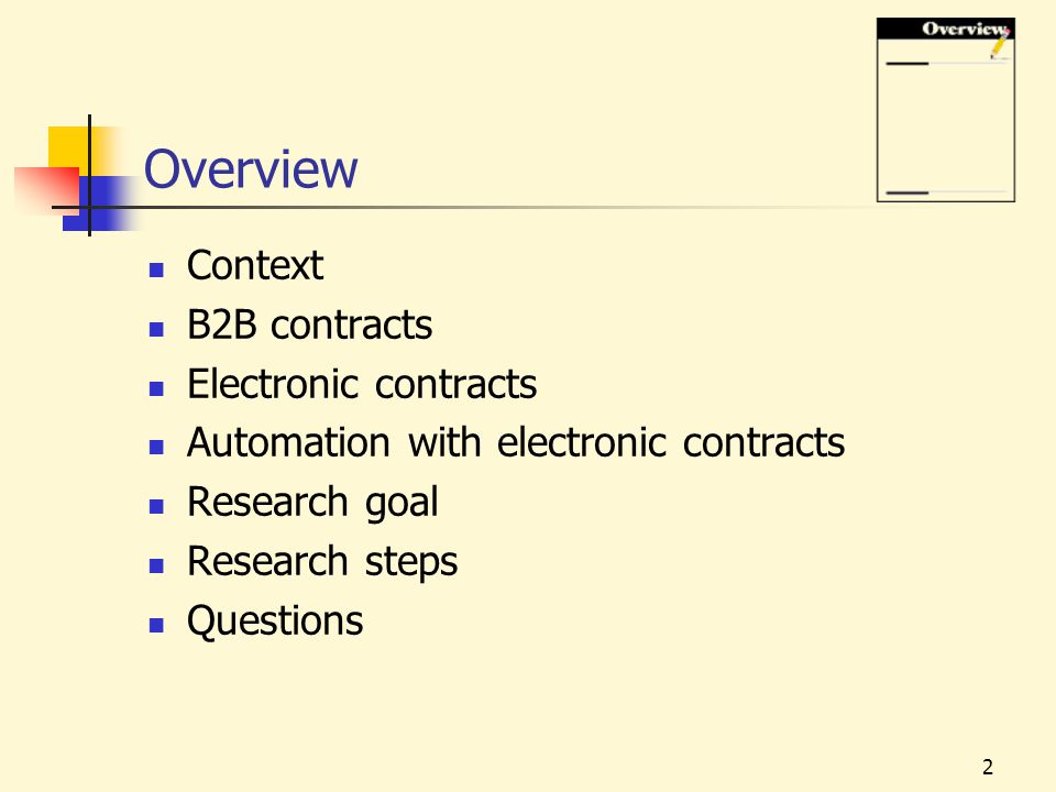 2 Overview Context B2B contracts Electronic contracts Automation with electronic contracts Research goal Research steps Questions