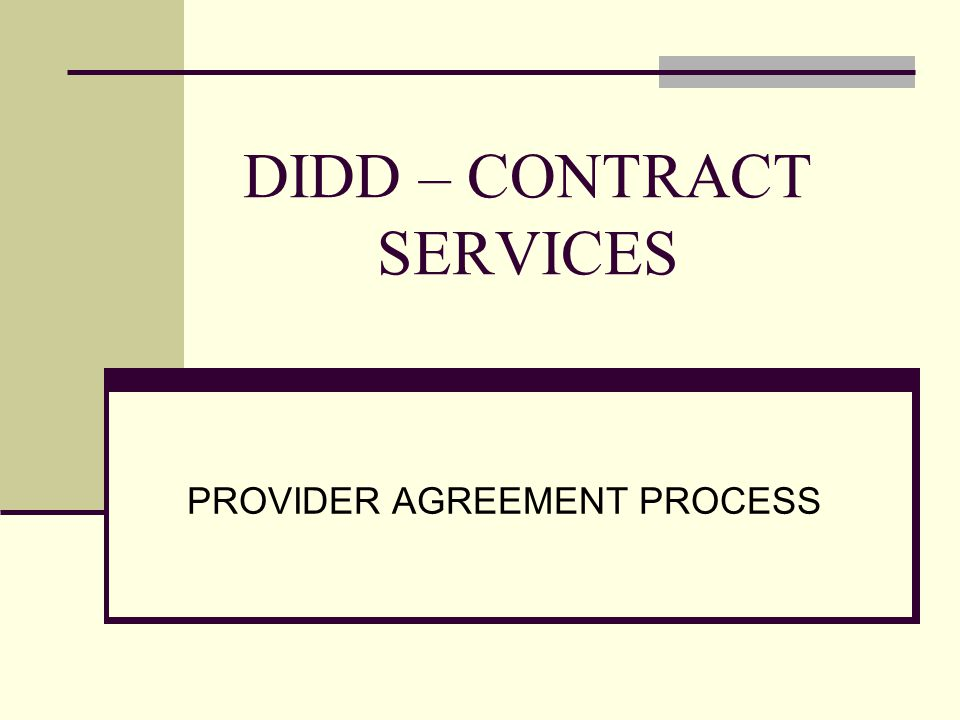 Provider Agreement Process Steps Receive an Approval Letter from DIDD Deputy Commissioner.