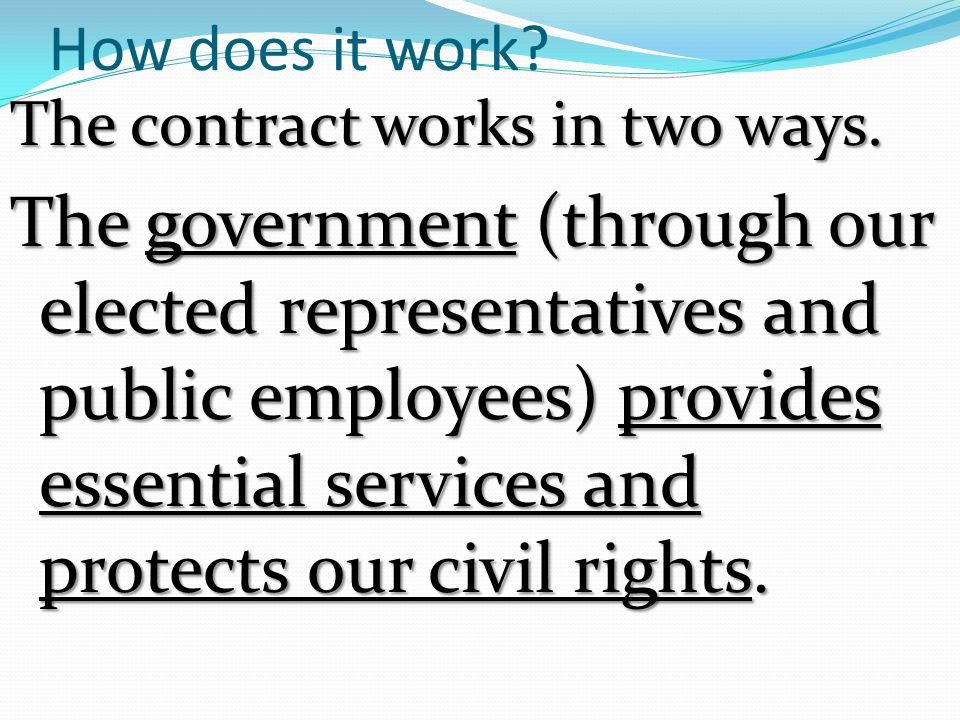 How does it work.The contract works in two ways.
