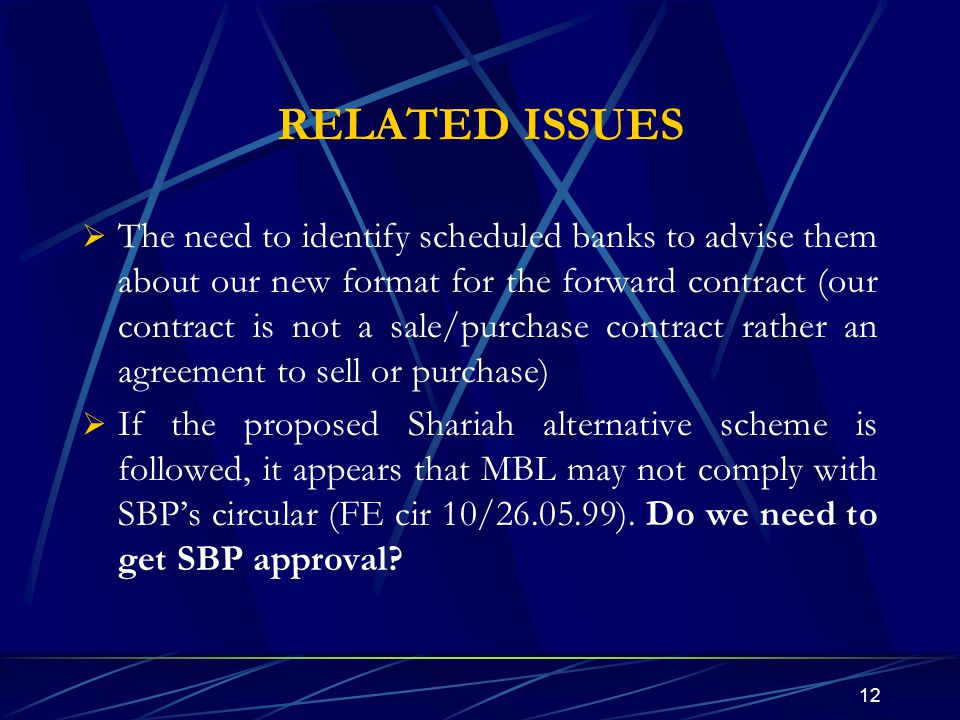 12 RELATED ISSUES The need to identify scheduled banks to advise them about our new format for the forward contract (our contract is not a sale/purcha