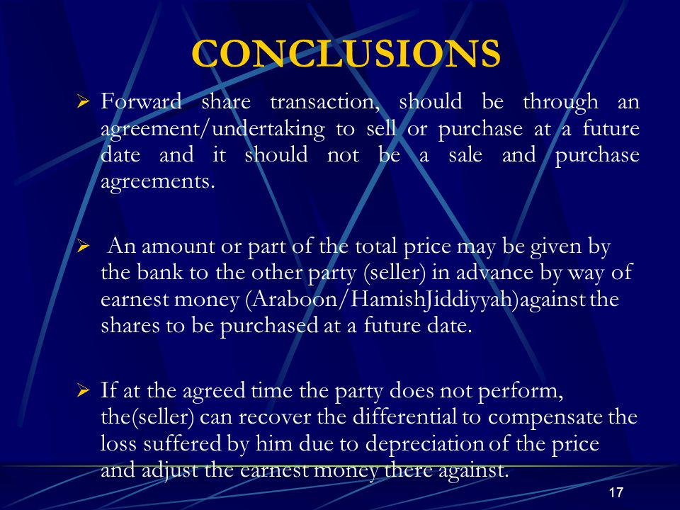 17 CONCLUSIONS Forward share transaction, should be through an agreement/undertaking to sell or purchase at a future date and it should not be a sale