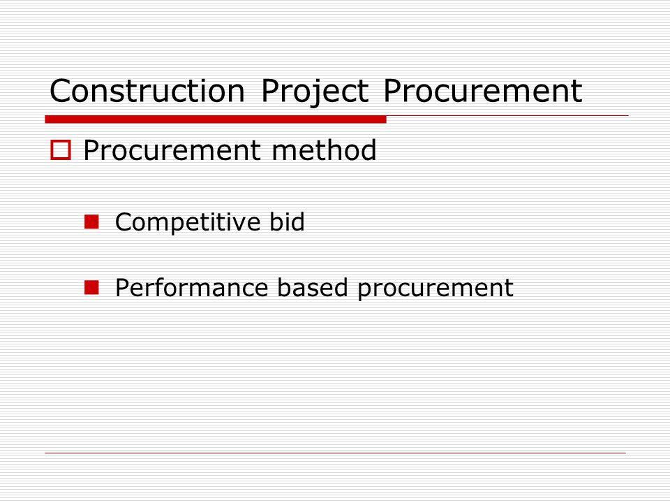 Construction Project Procurement Procurement method Competitive bid Performance based procurement