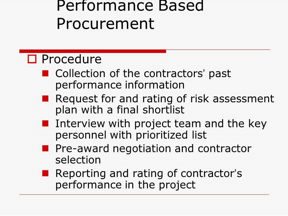 Performance Based Procurement Procedure Collection of the contractors past performance information Request for and rating of risk assessment plan with