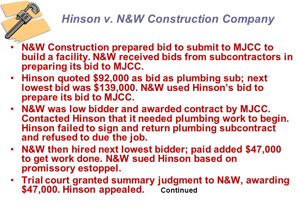 Hinson v. N&W Construction Company N&W Construction prepared bid to submit to MJCC to build a facility. N&W received bids from subcontractors in prepa