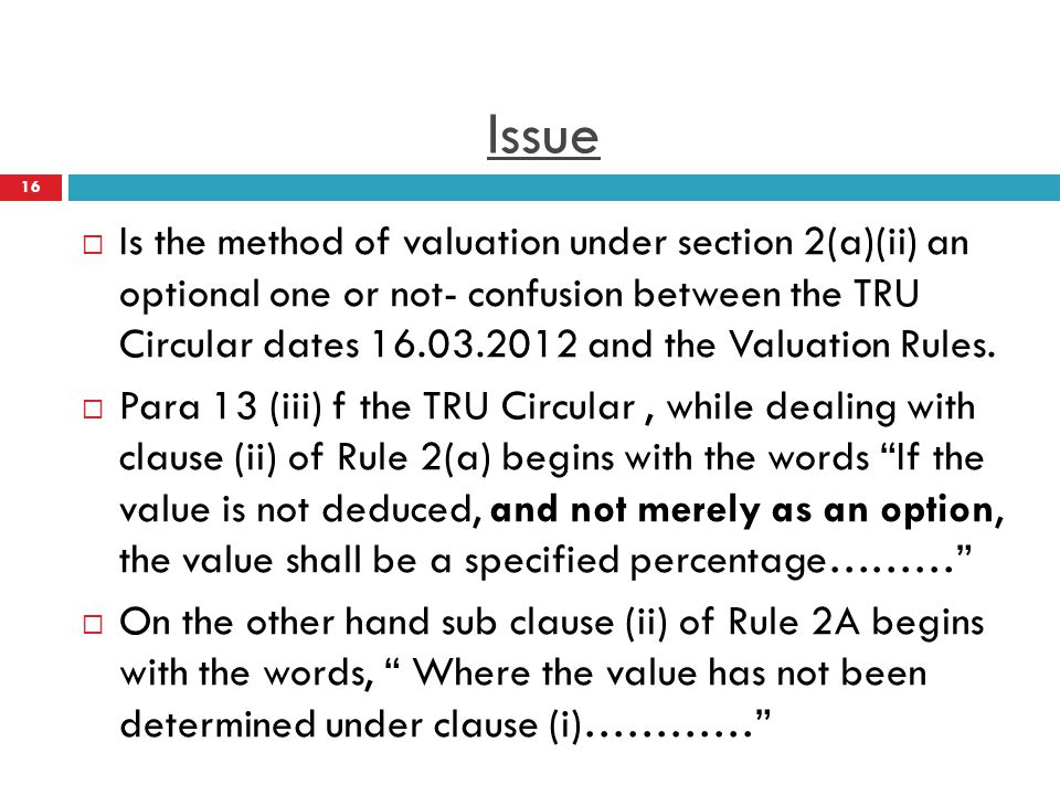 Issue Is the method of valuation under section 2(a)(ii) an optional one or not- confusion between the TRU Circular dates 16.03.2012 and the Valuation