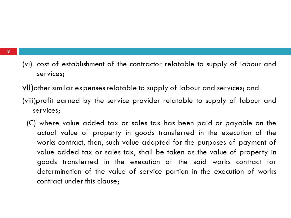 (vi)cost of establishment of the contractor relatable to supply of labour and services; vii) other similar expenses relatable to supply of labour and