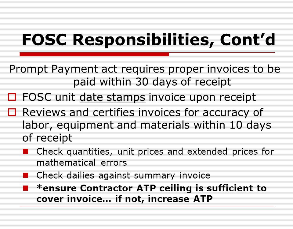 FOSC Responsibilities, Contd Monitor Not To Exceed ceiling Notify Contracting Officer prior to exceeding ceiling IAW SOP Directs, monitors and inspect