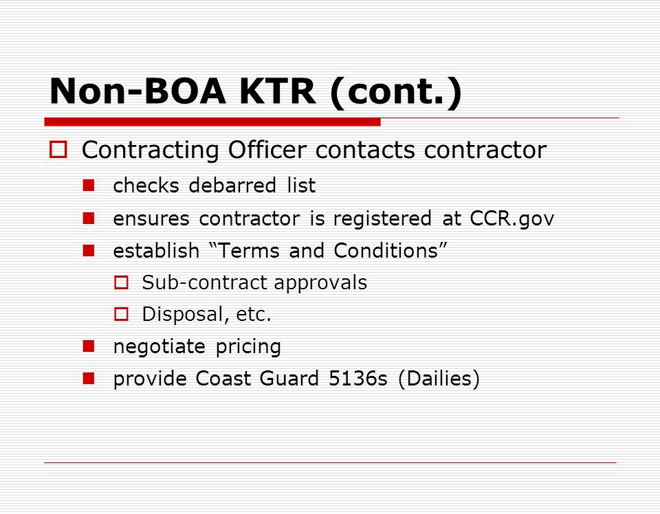 Hiring of Non-BOA KTR If no BOA KTR can respond the FOSC can hire a Non-BOA contractor FOSC can issue an ATP to non-BOA KTR up to $50,000.00 Contact S