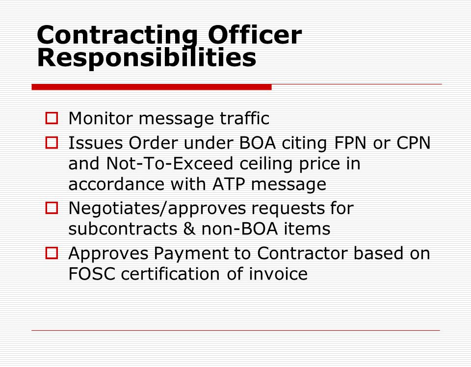 Non-BOA KTR (cont.) Inventory equipment on scene No dailies: Use contractor Inventory Sheet Notify contractor of equipment not needed