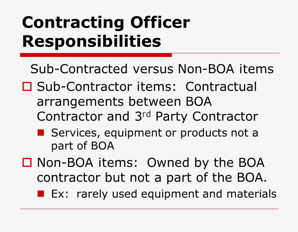 Contracting Officer Responsibilities Monitor message traffic Issues Order under BOA citing FPN or CPN and Not-To-Exceed ceiling price in accordance wi