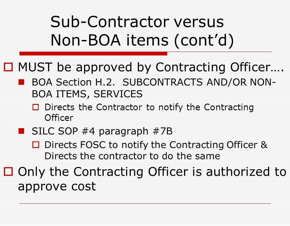Contracting Officer Responsibilities Sub-Contracted versus Non-BOA items Sub-Contractor items: Contractual arrangements between BOA Contractor and 3 r