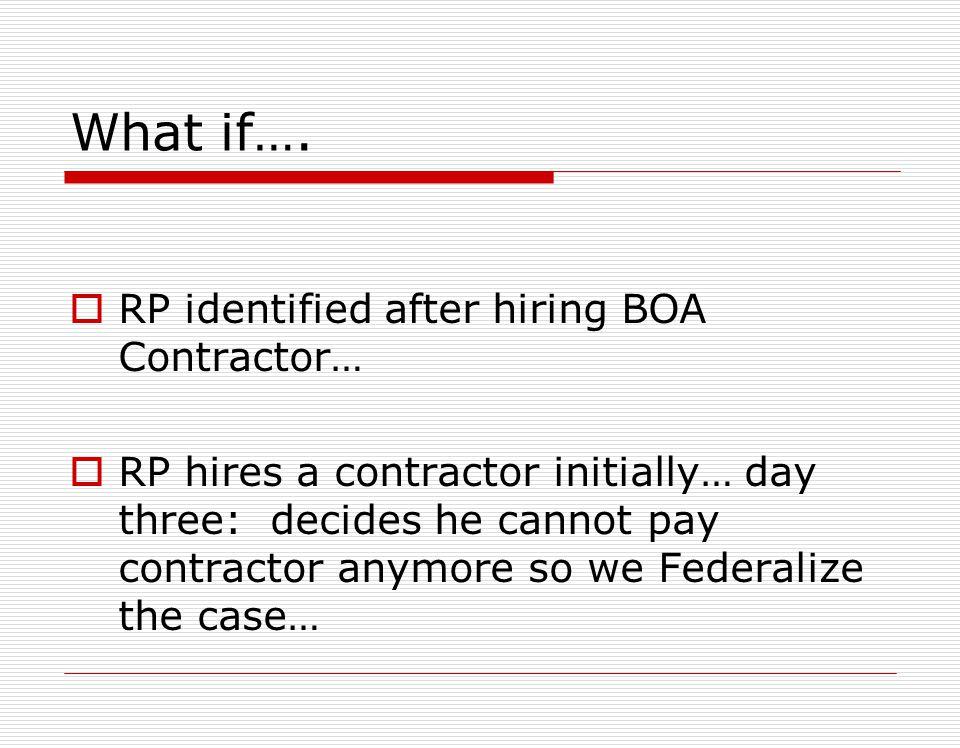 Summary BOA Basic Ordering Agreement Not a Contract FOSC and/or Contractor decides what needed; only Contracting Officer can negotiate and approve pri