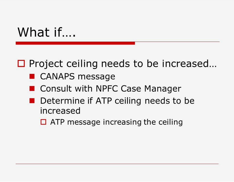 What if…. Why is it important to get dailies daily? Ceiling Management Sub-Contract / Non-BOA Management Monitor personnel and equipment on-site