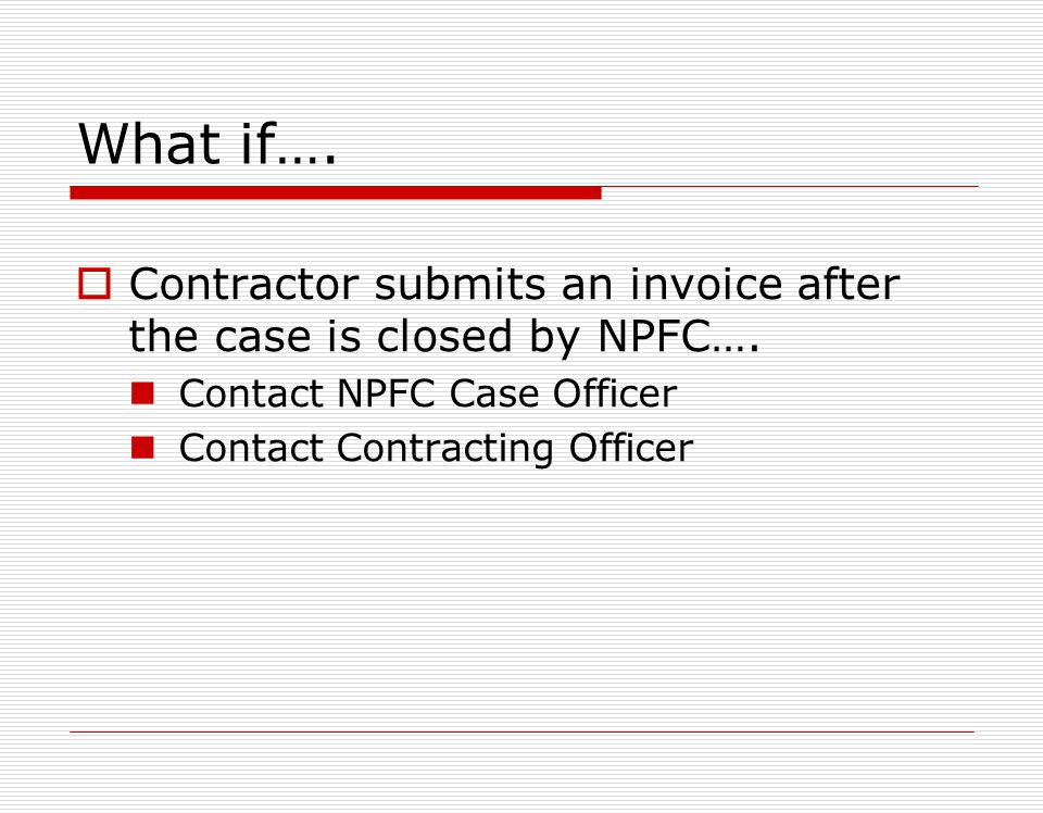 What if…. The contractor exceeds his ATP ceiling… Notify contracting officer immediately Increase project ceiling if needed Increase ATP message Discu