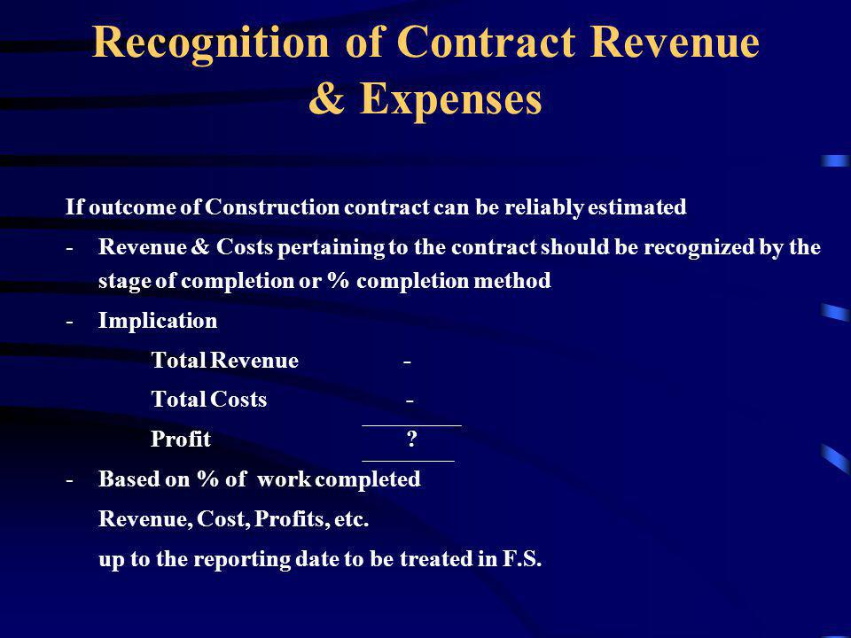 Contract Costs Costs that relate directly to the specific contract Costs that are attributable to contract activity in general and can be allocated to the contract Other costs chargeable to the customer