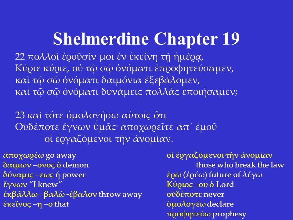Shelmerdine Chapter 19 δ Ξρξης, ς ν γ στίν, τι μν σωσε βασιλως τν ψυχν, παρχει τ κυβερντ στφανον χρυσον, τι δ πολλος Πρσας πώλεσε, ποτμνει τν κεφαλν ατο.