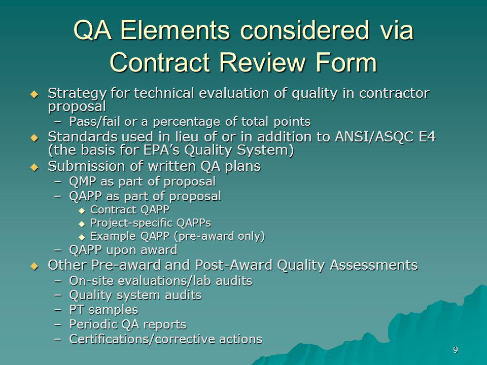 9 QA Elements considered via Contract Review Form Strategy for technical evaluation of quality in contractor proposal Strategy for technical evaluatio