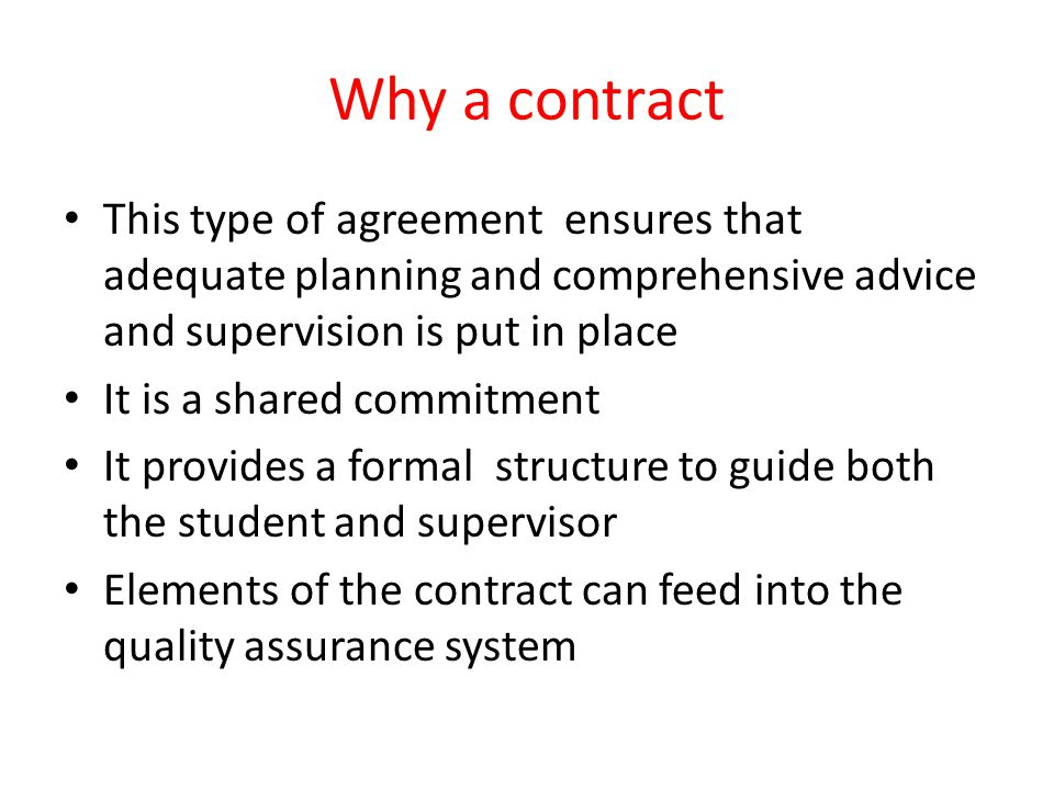 Why a contract This type of agreement ensures that adequate planning and comprehensive advice and supervision is put in place It is a shared commitmen