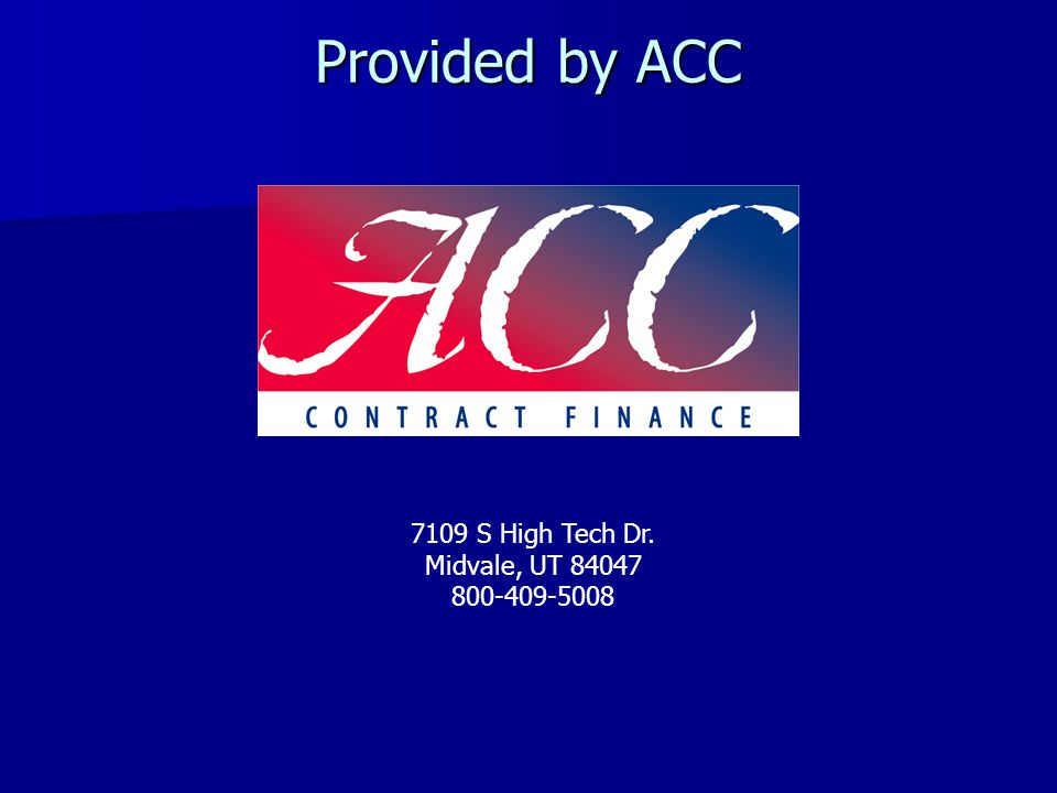 Provided by ACC 7109 S High Tech Dr. Midvale, UT 84047 800-409-5008 U