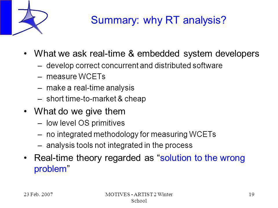 23 Feb. 2007MOTIVES - ARTIST 2 Winter School 19 Summary: why RT analysis.