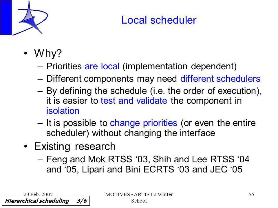 23 Feb. 2007MOTIVES - ARTIST 2 Winter School 55 Local scheduler Why.