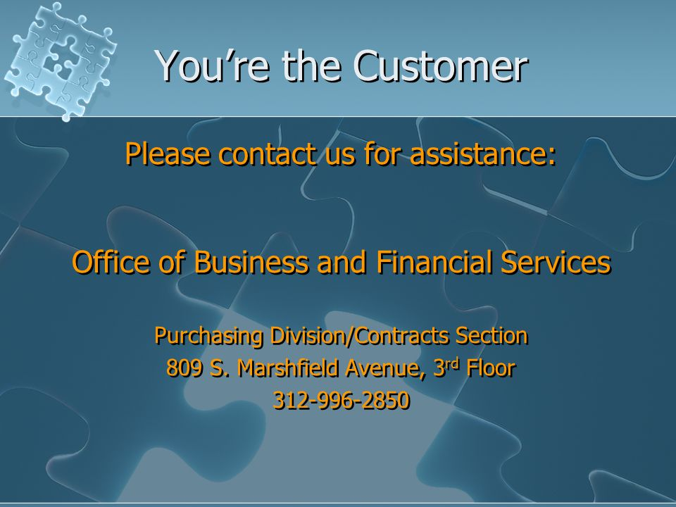 Youre the Customer Please contact us for assistance: Office of Business and Financial Services Purchasing Division/Contracts Section 809 S. Marshfield