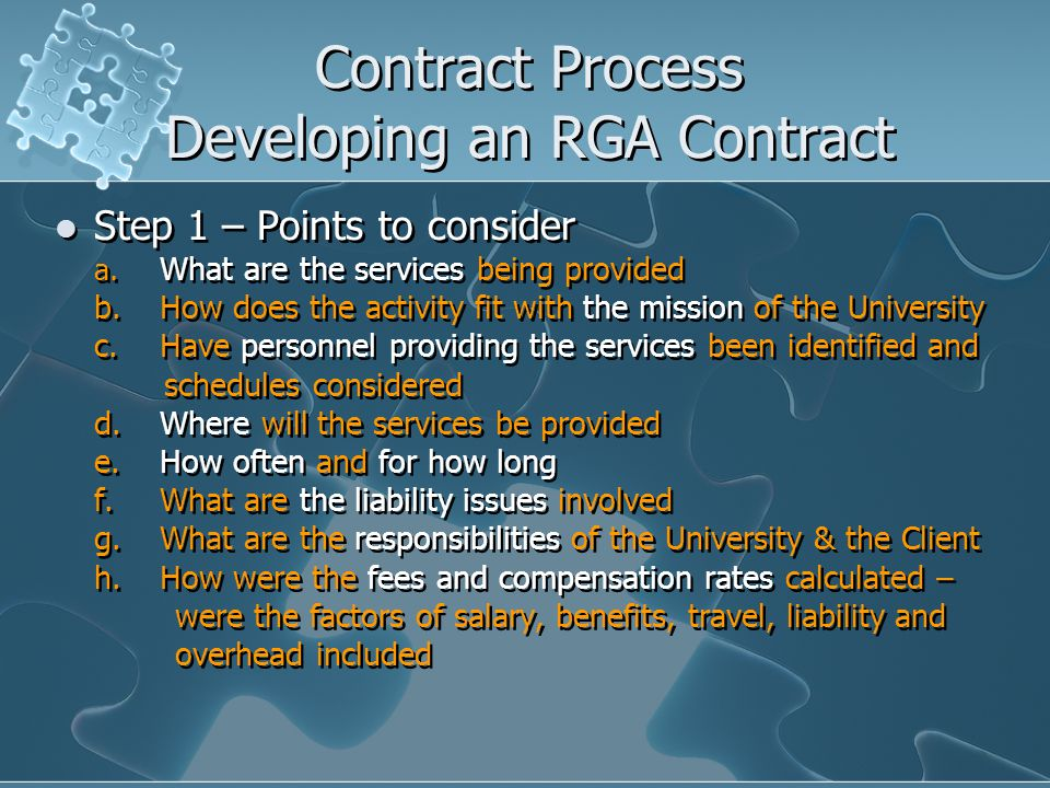Contract Process Developing an RGA Contract Step 1 – Points to consider a. What are the services being provided b.How does the activity fit with the m