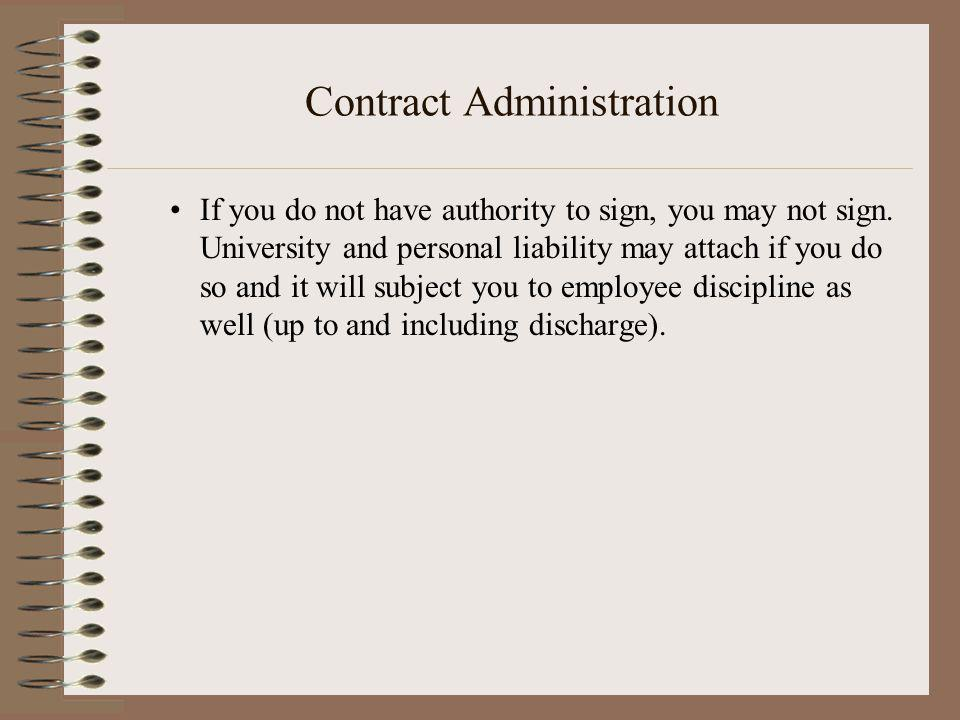 Contract Administration If you do not have authority to sign, you may not sign.
