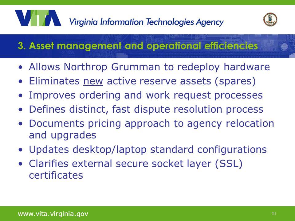 11 www.vita.virginia.gov 3. Asset management and operational efficiencies Allows Northrop Grumman to redeploy hardware Eliminates new active reserve a