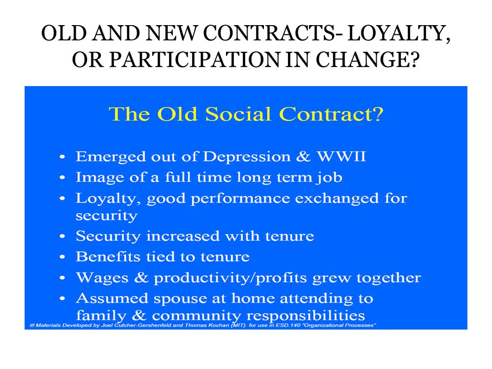 OLD AND NEW CONTRACTS- LOYALTY, OR PARTICIPATION IN CHANGE