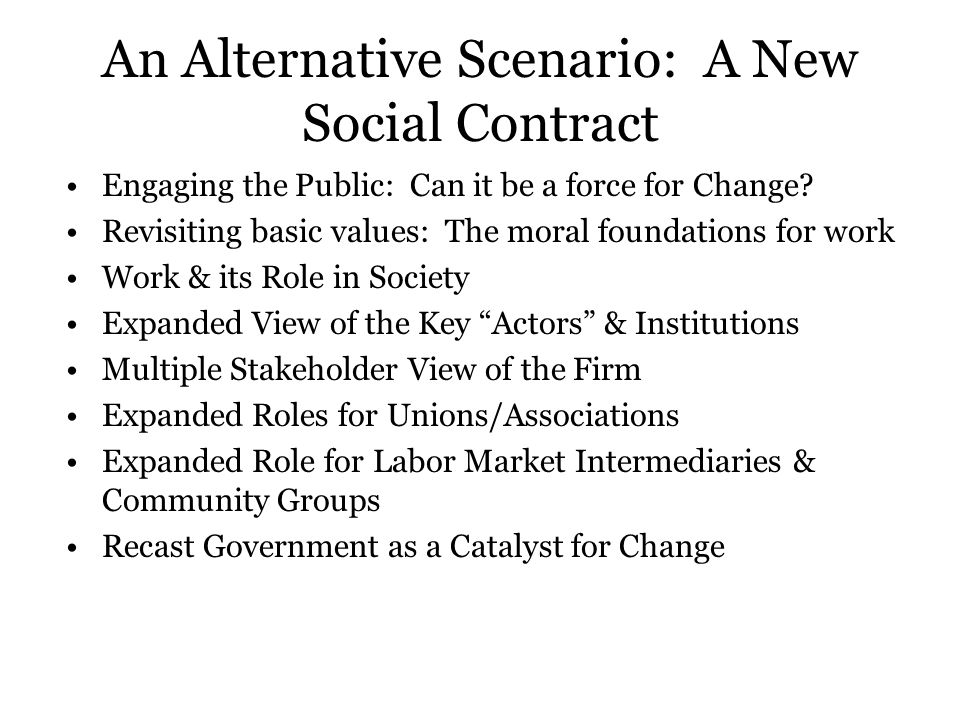 An Alternative Scenario: A New Social Contract Engaging the Public: Can it be a force for Change.