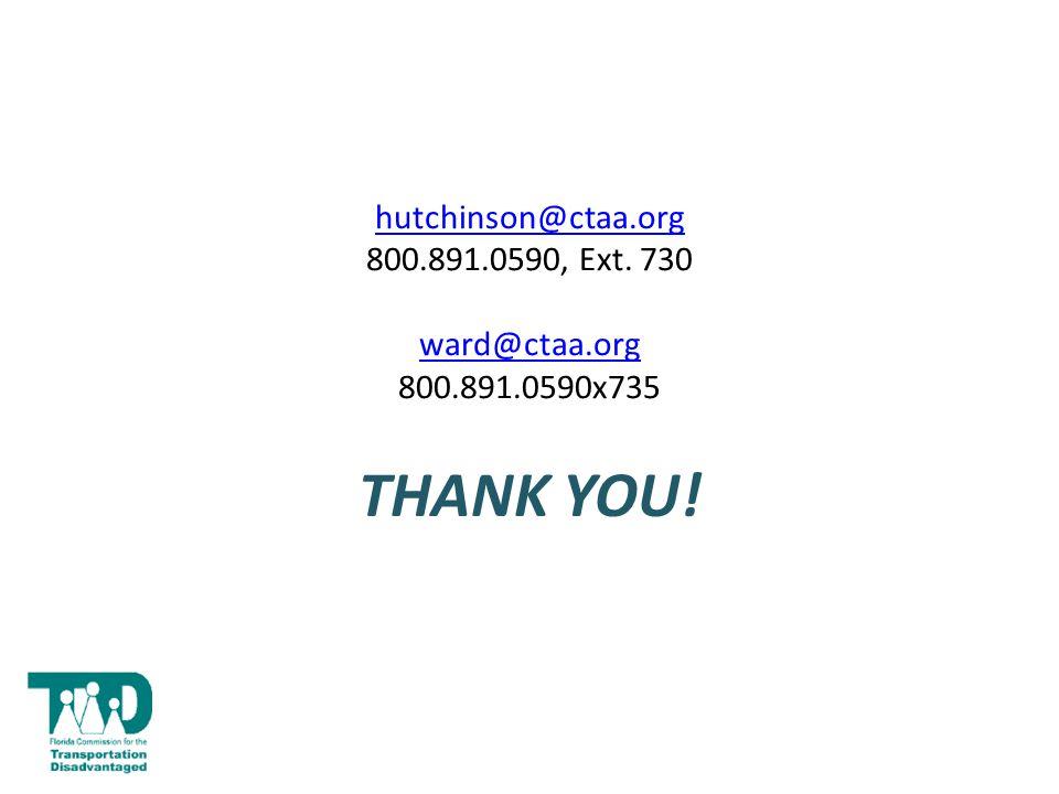 hutchinson@ctaa.org hutchinson@ctaa.org 800.891.0590, Ext. 730 ward@ctaa.org 800.891.0590x735 ward@ctaa.org THANK YOU!