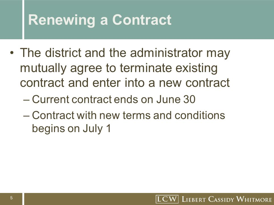 6 Renewing a Contract No contractual provision can provide for an automatic renewal of the contract if there are automatic salary increases that exceed a cost of living adjustment Board approval required at a regular meeting of the board