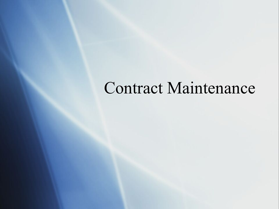 Contract Maintenance