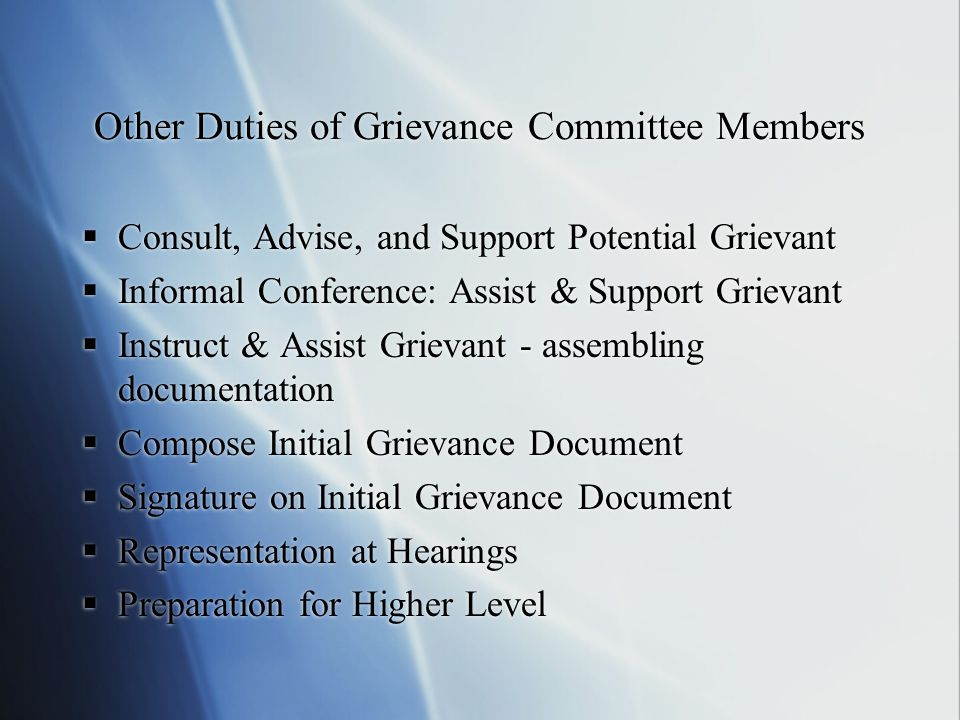 Duties of the Grievance Director Chairs the Committee Speak for the Grievant Compose Grievance Documents at Higher Levels Reports to: Work with Attorney Chairs the Committee Speak for the Grievant Compose Grievance Documents at Higher Levels Reports to: Work with Attorney