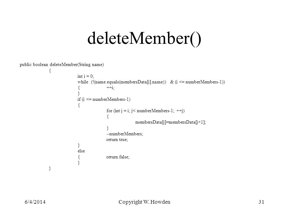 deleteMember() 6/4/2014Copyright W.