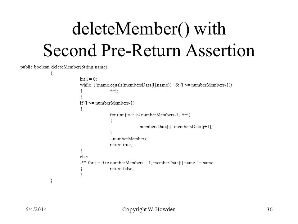 deleteMember() with Second Pre-Return Assertion 6/4/2014Copyright W.