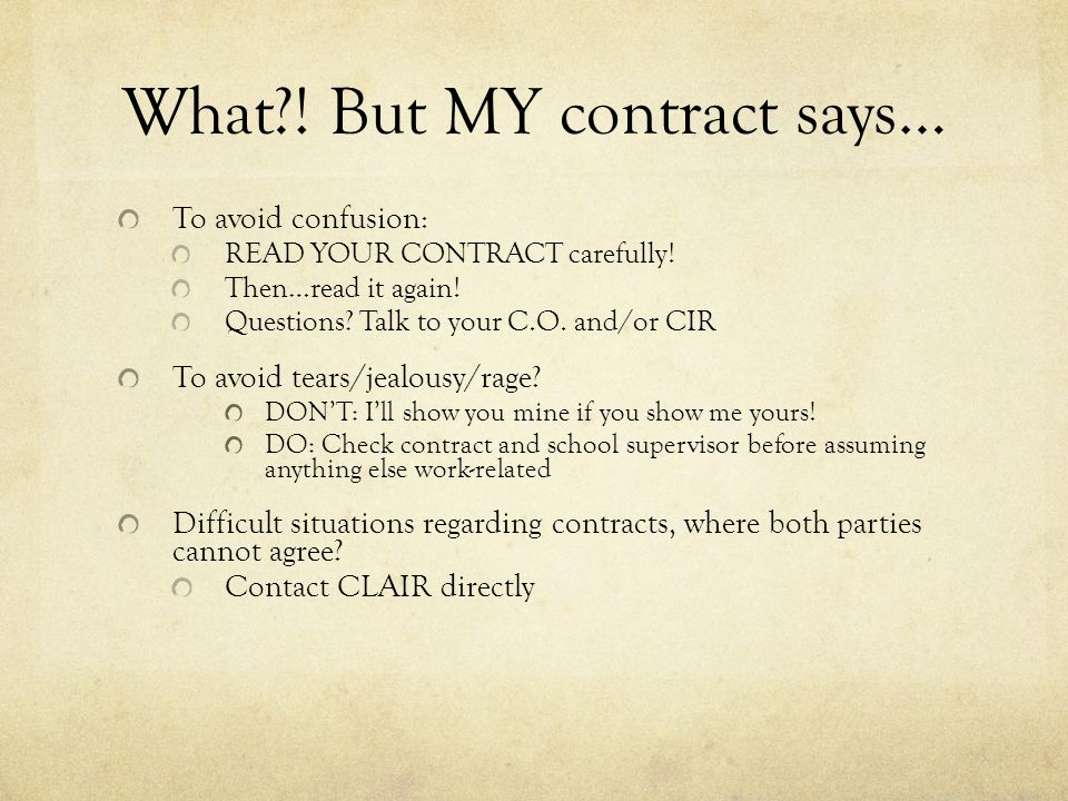 What?. But MY contract says… To avoid confusion: READ YOUR CONTRACT carefully.