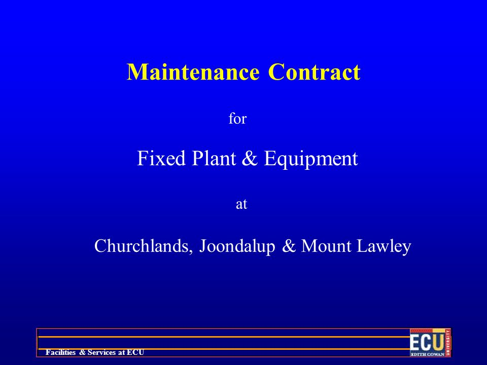 Maintenance Contract Fixed Plant & Equipment for at Churchlands, Joondalup & Mount Lawley