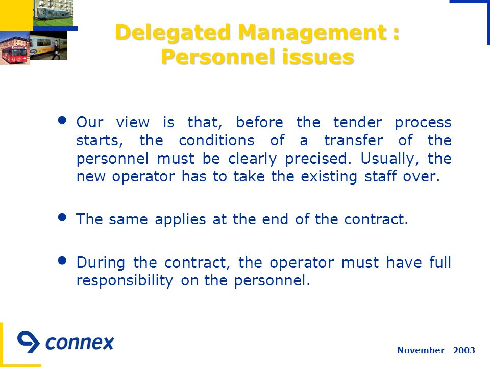 November 2003 Delegated Management : Personnel issues Our view is that, before the tender process starts, the conditions of a transfer of the personne